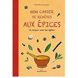 Mon cahier de remèdes aux épices