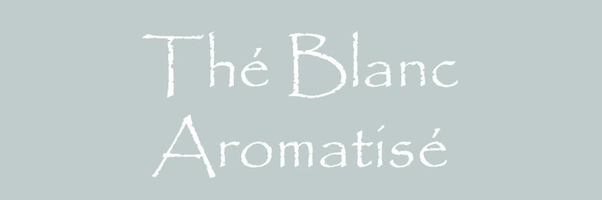 Thé blanc aromatisé Bio